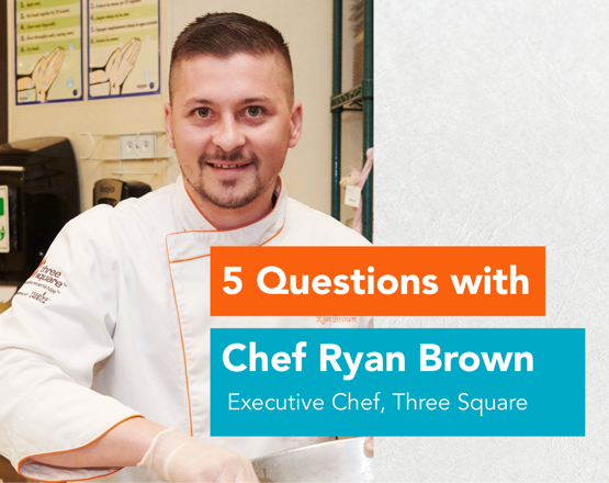 5 Questions with Chef Ryan Brown